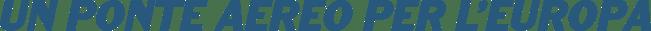 Logo Un ponte aereo per l'Europa